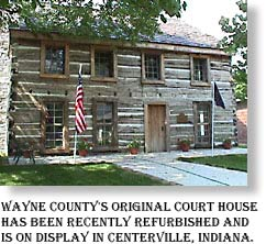 Wayne County's original log courthouse - now refurbished and located in Centerville.