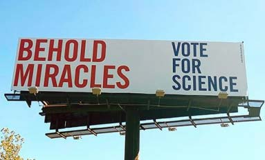 Supplied Photo: Billboard reading: Behold Miracles Vote for Science